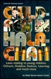 Children in Halachah: Laws Relating to Young Children: Chinuch, Shabbos, Kashrus, Learning and Much More Simcha Bunim Cohen