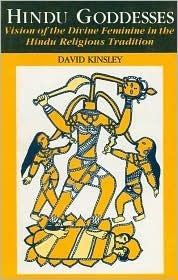 Hindu Goddesses  by  David R. Kinsley