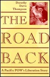 The Road Back: A Pacific POW's Liberation Story Dorothy Davis Thompson