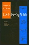 Life in Moving Fluids: The Physical Biology of Flow, Revised and Expanded Second Edition Steven Vogel