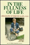 In the Fullness of Life: Life of Dorothy Kazel  by  Cynthia Glavac