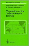 Vegetation of the Tropical Pacific Islands Dieter Mueller-Dombois
