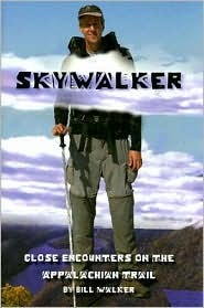 Skywalker: Close Encounters on the Appalachian Trail Bill  Walker