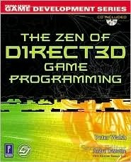 The Zen of Direct3D Game Programming [With CDROM]  by  Peter    Walsh