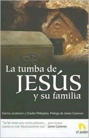 La Tumba de Jesus y Su Familia  by  Simcha Jacobovici