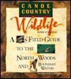 Canoe Country Wildlife: A Field Guide To The Boundary Waters And Quetico Mark Stensaas