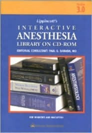 The Lippincott Interactive Anesthesia Library on CD-ROM: Version 3.0  by  Paul G. Barash