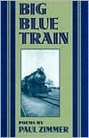 Big Blue Train: Poems  by  Paul Zimmer