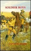 Soldier Boys  by  David  Richards