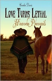 Love Turns Lethal: Heaven Prevails  by  Cecelia Davis