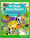 Do Bugs Have Noses?  by  Debby Anderson