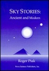 Sky Stories: Ancient and Modern. Ed.  by  Roger Ptak