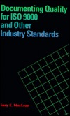 Documenting Quality For Iso 9000 And Other Industry Standards  by  Gary E. MacLean