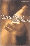 Touching Moments: 60-Second Readings That Touch the Mind and Heart Steve Goodier