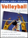 Play the Game: Volleyball George Bulman
