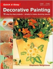Quick & Easy Decorative Painting Stephanie Weightman