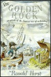 The Golden Rock: An Episode of the American War of Independence, 1775-1783  by  Ronald Hurst