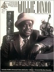 Willie Dixon - The Master Blues Composer Willie Dixon