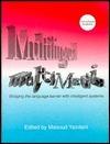 Multilingual Multimedia: Bridging the Language Barrier with Intelligent Systems Masoud Yazdani