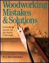 Woodworking Mistakes and Solutions: Professional Secrets for the Home Craftsman  by  Richard J. de Cristoforo