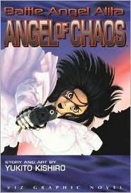 Battle Angel Alita: Angel Of Chaos (Battle Angel Alita (Graphic Novels))  by  Yukito Kishiro