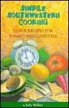 Simple Southwest Cooking Judy Hille Walker