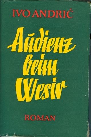 Audienz beim Wesir  by  Ivo Andrić