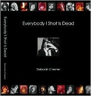 Everybody I Shot Is Dead  by  Deborah Chesher