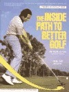The Inside Path to Better Golf  by  Peter Kostis