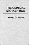The Clinical Marker Hcg. Robert O. Hussa