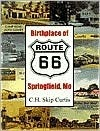 Birthplace of Route 66: Springfield, Mo  by  C.H. Skip Curtis