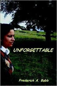 Unforgettable  by  Frederick A. Babb