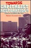 Towards Capitalist Restoration?: Chinese Socialism After Mao Michel Chossudovsky