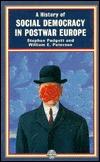 A History of Social Democracy in Postwar Europe  by  Stephen Padgett