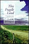 This Fragile Land: A Natural History of the Nebraska Sandhills Paul A. Johnsgard