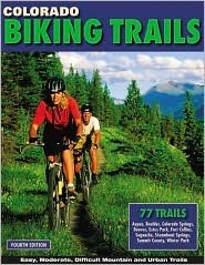 Colorado Biking Trails: 77 Bike Trails  by  Outdoor Books & Maps