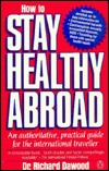 Travellers Health: How to Stay Healthy Abroad  by  Richard Dawood