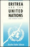 Eritrea And The United Nations And Other Essays Bereket Habte Selassie