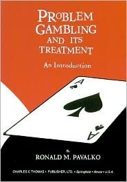 Problem Gambling And Its Treatment: An Introduction Ronald M. Pavalko