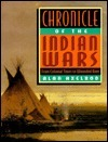 Chronicle of the Indian Wars: From Colonial Times to Wounded Knee  by  Alan Axelrod