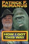 How I Got This Way  by  Patrick F. McManus