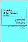 Emerging Global Business Ethics  by  W. Michael Hoffman