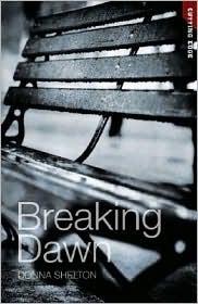 Breaking Dawn  by  Donna Shelton