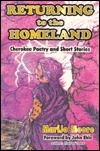 Returning to the Homeland: Cherokee Poetry and Short Stories  by  MariJo Moore
