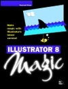 Illustrator 8 Magic  by  Raymond Pirouz