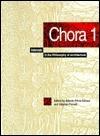 Chora: Intervals in the Philosophy of Architecture Alberto Pérez-Gómez