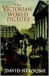 The Victorian World Picture David Newsome