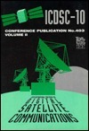 Tenth International Conference On Digital Satellite Communications: 15 19 May 1995  by  Institution of Electrical Engineers