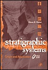 Stratigraphic Systems: Origin And Application  by  Glenn S. Visher
