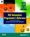 OLE Automation Programmers Reference: Creating Programmable 32-Bit Applications  by  Microsoft Corporation